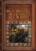 Din marile legende ale lumii… de Alexandru Mitru