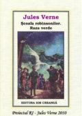 Jules Verne – Școala robinsonilor. Raza verde.