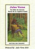 Jules Verne – Un bilet de loterie. Farul de la capătul lumii.